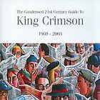 The condensed 21st century guide to King Crimson, 1969-2003