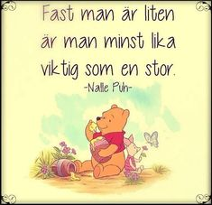Kuvatulokset haulle Kloka Ord Från Nalle Puh Happy Quotes, Best Quotes, Happiness Quotes, Famous Quotes, Preschool Library, Inspring Quotes, Learn Swedish, Swedish Language, Proverbs Quotes
