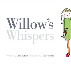 Books That Heal Kids: Book Review: Willow's Whispers. Overcoming shyness with diy magic migrophone