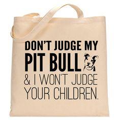 Don't Judge My Pit Bull  Eco-Friendly Tote Bag by PetStudioArt