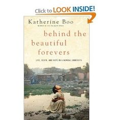 Behind the Beautiful Forevers: Life, Death, and Hope in a Mumbai Undercity (Thorndike Press Large Print Nonfiction Series)