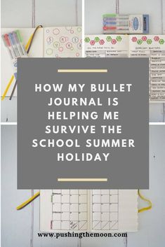 How my Bullet Journal is Helping me Survive the School Summer Holiday