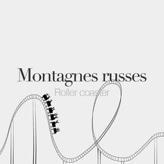 Montagnes russes (feminine word, literally: mountains russian) • Roller coaster • /mɔ.taɲ ʁys/