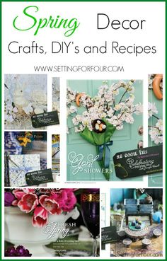 Beautiful Spring Inspiration for your home! Spring DIY Decor, Crafts and Recipes. www.settingforfour.com