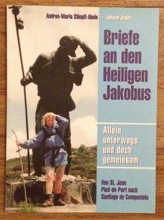 BRIEFE AN DEN HEILIGEN JAKOBUS Andrea Maria Stimpfl-Adele Hermagoras 2004 | eBay