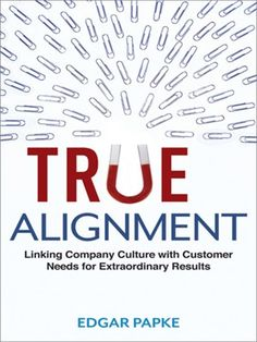 True Alignment reveals how to: Decipher customer expectations. Define the brand as a solution to the customer's needs. Turn the unique selling proposition into the mission. Create a company culture where everyone is aligned to this vision—and responsible for living the brand promise.