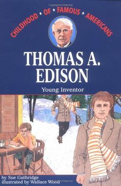 Thomas Edison: Young Inventor by Sue Guthridge (purchased 08/2013, Rainbow) - 4th grader's reading list
