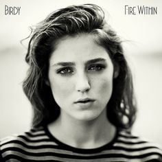 The Fire Within is the much anticipated second studio album, by female singer-songwriter Birdy. Description from rogerhowardmusicalbumreviews.blogspot.com. I searched for this on bing.com/images