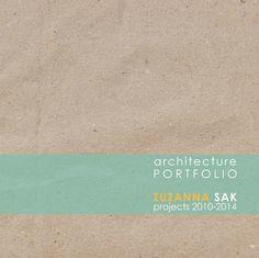 Architecture Portfolio Portfolio of academic work by Zuzanna Sak