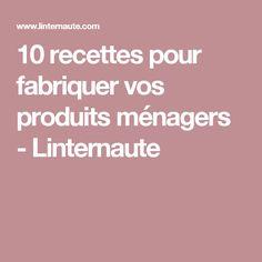 10 recettes pour fabriquer vos produits ménagers - Linternaute