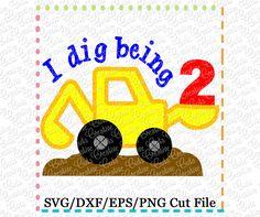 I Dig Being Digger 2 SVG DXF EPS