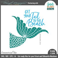 FL1410 Get your tail to the beach.  Sold By FunLurn SVG FilesSmall business commercial useAvailable in SVG, DXF, EPS and Ai formats.Works in Cricut Designs space andSilhouette Studio Basic,Silhouette Designer Edition andSilhouette Business Edition