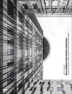 Novo edifício Sede da Policia Judiciária = Judiciary Police New Headquarters / Saraiva + Associados ; [editor, José Manuel das Neves].-- Lisboa : Uzina Books., 2014.
