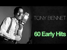 Tony Bennett - 60 Early Hits - Music Legends Book - YouTube