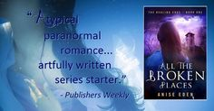 Discover The Healing Edge Series! Book One: All the Broken Places. http://AniseEden.com/books