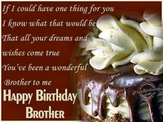 Here is a wide variety of happy birthday wishes and messages for brothers, ranging from loving and heartfelt to witty and humorous. Description from valentinesday.ninja. I searched for this on bing.com/images
