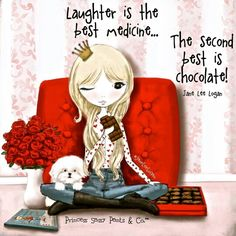 Laughter is the best medicine. the second best is chocolate! ~ Princess Sassy Pants & Co Sassy Quotes, Cute Quotes, Funny Quotes, Sassy Sayings, Fun Sayings, Girly Quotes, Encouraging Sayings, Encouraging Thoughts, Fabulous Quotes