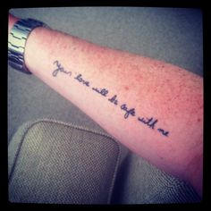 Bon Iver tattoo; taken from the last line of Re. Stacks.