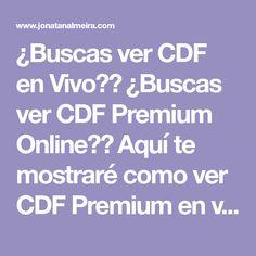 ¿Buscas ver CDF en Vivo?⚡ ¿Buscas ver CDF Premium Online?⚡ Aquí te mostraré como ver CDF Premium en vivo. Pasa y enterate.⚡