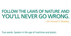 Following Dr. Shaklee's advice, we draw from the wisdom of nature.