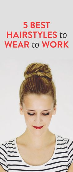 5 easy hairstyles for work