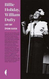 Lady Day śpiewa bluesa-Holiday Billie, Dufty William