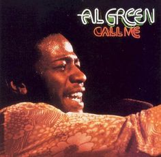 Call Me (Come Back Home) by Al Green