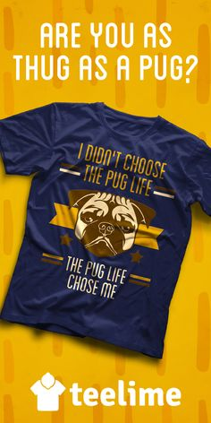 I didn't choose the Pug life, the Pug life chose me Dogs T-shirt for all dog lovers by Teelime. Different colors and styles available. Check many cool and cute t-shirts for dogs, cats and passions. Great gifts