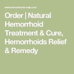 Order | Natural Hemorrhoid Treatment & Cure, Hemorrhoids Relief & Remedy Visit: qoo.by/2msY Visit: qoo.by/2msY Visit: qoo.by/2msY