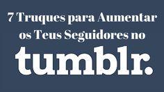 O Tumblr sempre foi a rede social que MENOS compreendi. Queria que os meus conteúdos chegassem mais longe. E descobri como. http://ser-livre.com/r/blog-7dicastumblr