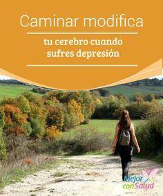 Caminar modifica tu cerebro cuando sufres depresión  Cuando sufres depresión tu mundo va a otro ritmo. Un cerebro que atraviesa este proceso experimenta un nivel mucho menor de actividad y hay menos conexiones neuronales.