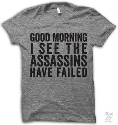 Good morning! I see the assassins have failed!