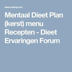Mentaal Dieet Plan (kerst) menu Recepten - Dieet Ervaringen Forum