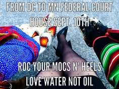 Rock your Mocs to the Minneapolis Federal Court House Sept. 10th. White Earth vs Kerry. ENDBridge the Pipelines for #LoveWaterNotOil  Press Release:  http://www.honorearth.org/for_immediate_release_federal_court_hears_white_earth_nation_v_kerry