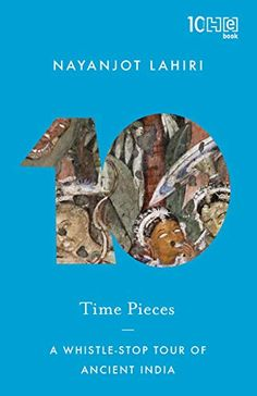 Buy Time Pieces: A Whistle-stop Tour of Ancient India by Nayanjot Lahiri and Read this Book on Kobo's Free Apps. Discover Kobo's Vast Collection of Ebooks and Audiobooks Today - Over 4 Million Titles! Top Books To Read, Great Books, History Of India, Ancient History, Love Graffiti, Buying Books Online, Book Review Blogs, Roller Coaster Ride, Animal Bones