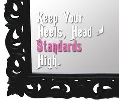 Keep your head heels and standards high quote mirror decal. $8.99, via Etsy.