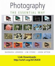 Photography The Essential Way (9780136142768) Barbara London, Jim Stone, John Upton , ISBN-10: 0136142761  , ISBN-13: 978-0136142768 ,  , tutorials , pdf , ebook , torrent , downloads , rapidshare , filesonic , hotfile , megaupload , fileserve