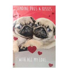 Pugs & kisses valentines day card at www.ilovepugs.co.uk  post worldwide