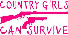 Country Girls Can Survive!