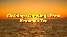 Clothing : Greetings From Krampus Tee - http://www.facebook.com/721755137842192/posts/1634218533262510