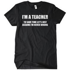 I'm A Teacher T-Shirt Funny Cheap Tees TextualTees.com - 2