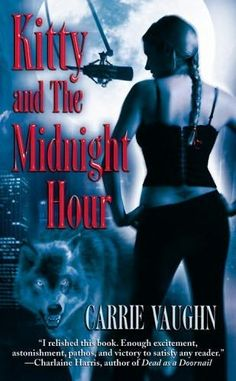 Kitty and the Midnight Hour      (Kitty Norville, book 1)    by    Carrie Vaughn