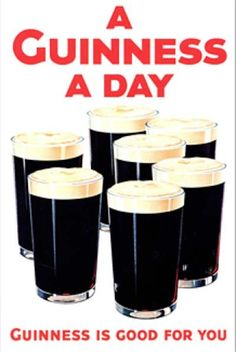 """1929: """"Guinness is Good for You"""" Through much of the 20th century, doctors thought Guinness had medicinal properties. Even until the 1950s mothers in Irish hospitals were given Guinness after giving birth because of the high iron content."""
