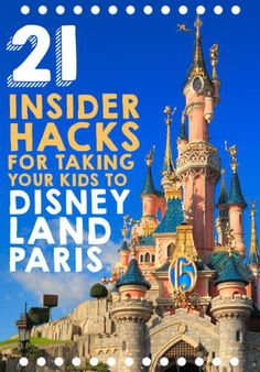 21 Insider Hacks For Taking Your Kids To Disneyland Paris