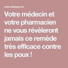 Votre médecin et votre pharmacien ne vous révèleront jamais ce remède très efficace contre les poux ! Kids And Parenting, Health And Beauty, Health Fitness, Positivity, Diet, Moustaches, Lotions, Bb, Parents