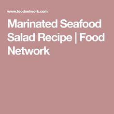 Marinated Seafood Salad Recipe | Food Network