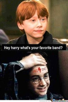 Yes, Harry's favorite band is Ac/dc! Hey, Readers, what's your favorite band? Ac/dc is my favorite band, van halen is # 1 Ac Dc, Dc Memes, Funny Memes, Hilarious, Harry Potter Humor, Harry Potter Memes Clean, Harry Potter Lightning, Rock Argentino, Wattpad