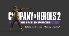 Art Spotlight - Company of Heroes 2 - Tommy Infantry Company Of Heroes 2, Spotlight, Behind The Scenes, Anime, Movie Posters, Blog, Art, Art Background, Film Poster