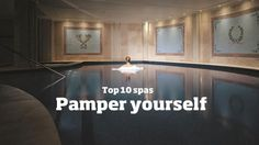 Top 10 Spa's to Pamper Yourself.