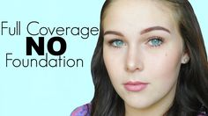 GRWM | Full Coverage With NO Foundation